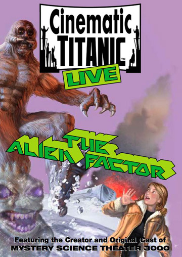 Cinematic Titanic - Alien Factor (Live)