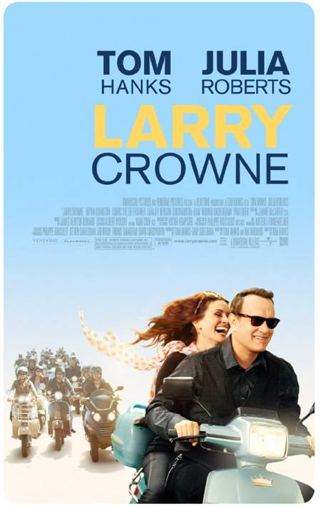 larry crowne movie poster. Larry Crowne starring Tom